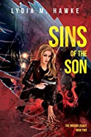 Sins of the Son: A Supernatural Thriller (The Grigori Legacy Book 2)