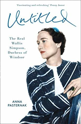 Untitled: The Real Wallis Simpson, Duchess of Windsor by Anna Pasternak