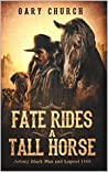 A Johnny Black Classic Western Adventure: Fate Rides A Tall Horse (Johnny Black Western Adventure Series Book 1)