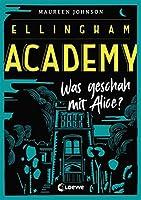 Was geschah mit Alice? (Ellingham Academy, #1)