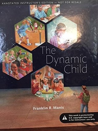 The Dynamic Child no Access Code Instructor's Edition - Annotated