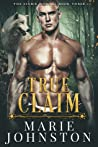 True Claim (The Sigma Menace #3)