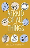 Book cover for Afraid of All the Things: Tornadoes, Cancer, Adoption, and Other Stuff you Need the Gospel For