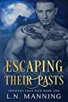 Escaping Their Pasts (Crescent Edge Pack #1)