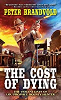 The Cost of Dying (Violent Days of Lou Prophet #3)