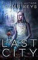 The Last City (The Last City Series Book 1)