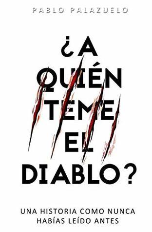 ¿A quién teme el diablo? by Pablo Palazuelo B.