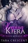 Keeping Kiera (Club Ménage, #3)