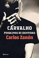 Carvalho: problemas de identidad (Volumen independiente)