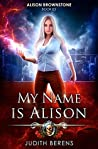 My Name is Alison (Alison Brownstone #3)