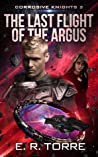 The Last Flight of the Argus (Corrosive Knights, #2)
