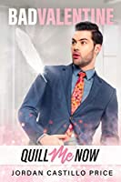 Quill Me Now (The ABCs of Spellcraft, #1; Bad Valentine, #2)