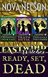Ready, Set, Dead (Eastwind Witches #1-3)