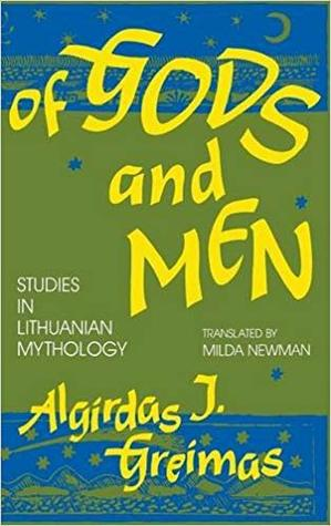 Of Gods and Men: Studies in Lithuanian Mythology