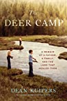 The Deer Camp: A Memoir of a Father, a Family, and the Land that Healed Them