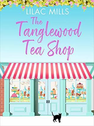 The Tanglewood Tea Shop (Tanglewood Village #1)