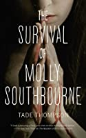 The Survival of Molly Southbourne (Molly Southbourne #2)