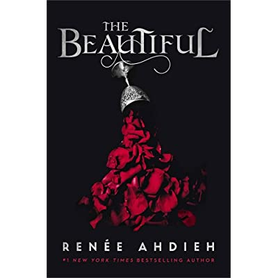 The Beautiful (The Beautiful, #1) by Renée Ahdieh