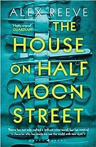 The House on Half Moon Street (Leo Stanhope, #1)