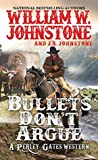 Bullets Don't Argue (Perley Gates Western #3)