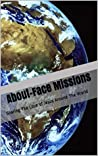 About-Face Missions: Sharing The Love of Jesus Around The World