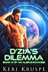 D'zia's Dilemma (An Alien Exchange Book 2)