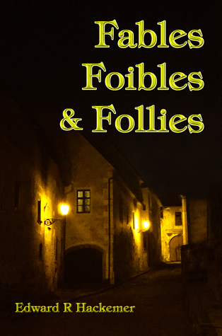 Fables Foibles & Follies
