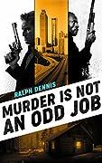 Murder is Not an Odd Job (Hardman Book 6)