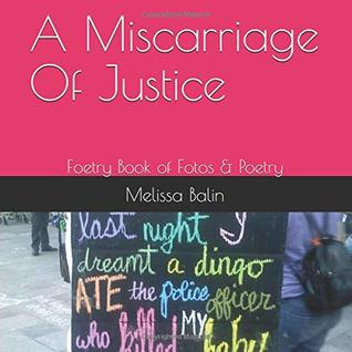 A Miscarriage Of Justice: Foetry Book of Fotos & Poetry by