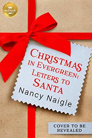 Christmas In Evergreen Hallmark.Christmas In Evergreen Letters To Santa Based On The