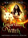 Guardian Witch (Hawthorne Chronicles Book 1)