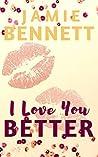 I Love You Better