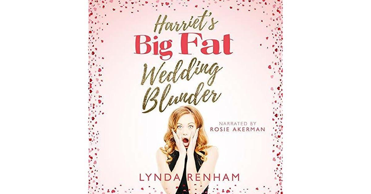 Harriet's Big Fat Wedding Blunder by Lynda Renham
