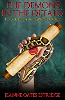 The Demon's in the Details (Touched by a Demon Book 2)