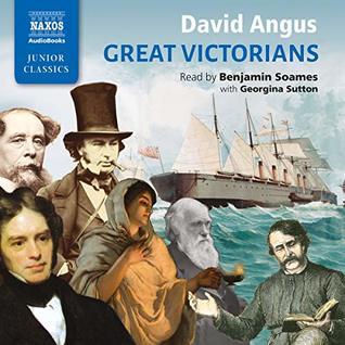 David Angus: Great Victorians [Benjamin Soames] [Naxos Audiobooks: NA0292]