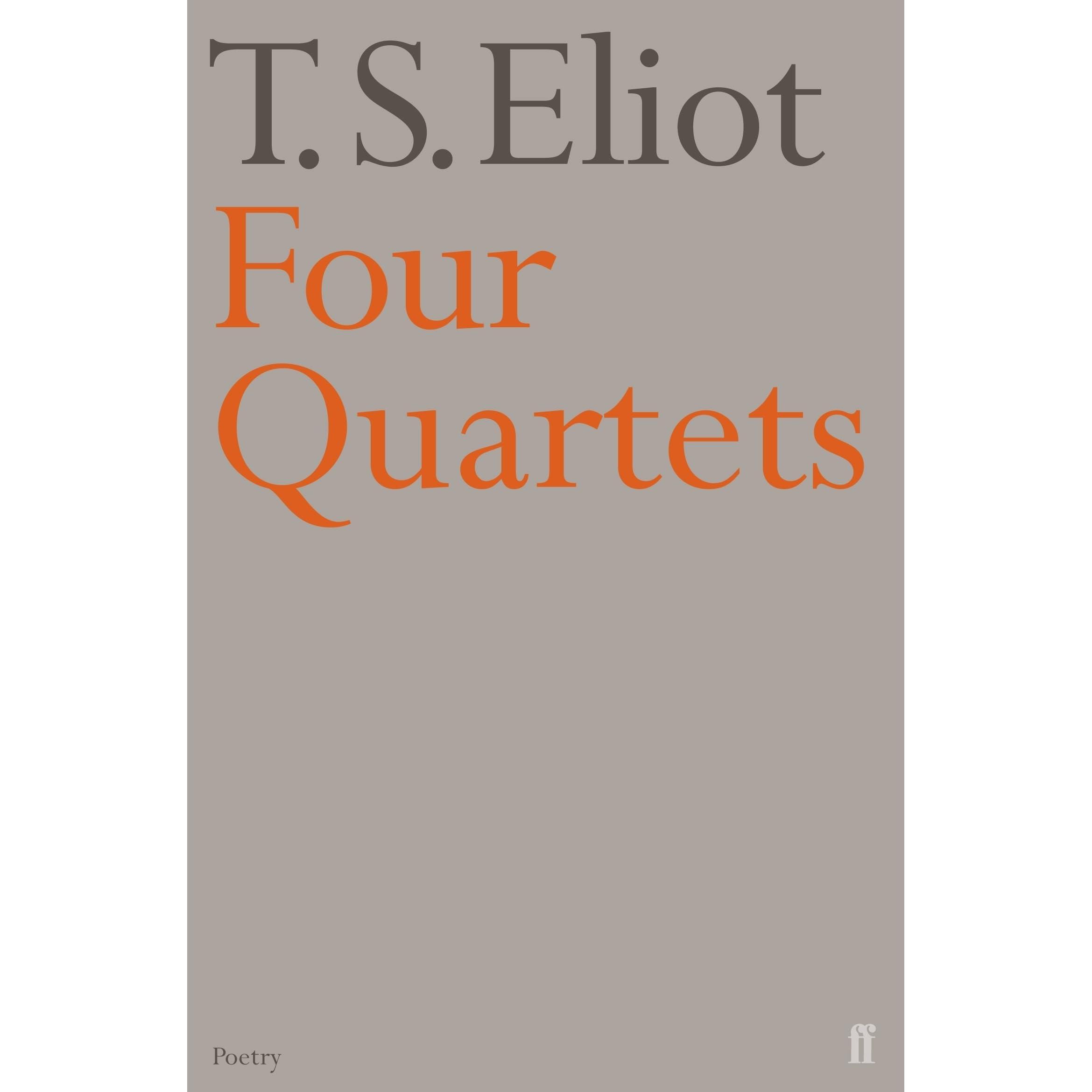 Four Quartets by T S  Eliot