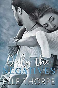Only the Negatives by Elle Thorpe