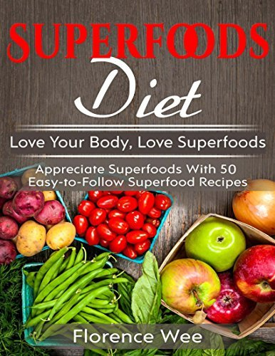 Superfoods Diet Love Your Body Love Superfoods