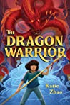 The Dragon Warrior (The Dragon Warrior, #1)