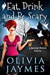 Eat, Drink, and Be Scary (A Ravenmist Whodunit #1)