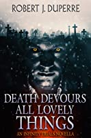 Death Devours All Lovely Things: An Infinity Trials Novella