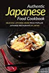 Authentic Japanese Food Cookbook by Daniel Humphreys