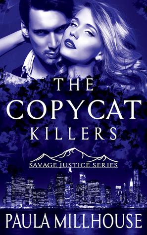 The Copycat Killers (Savage Justice Romantic Suspense Series, #2)