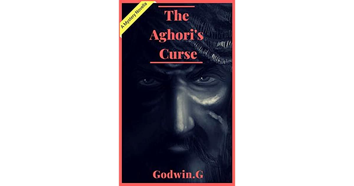 The Aghori's Curse by Godwin G