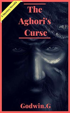 The Aghori's Curse by Godwin G