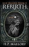 Rebirth (The Lily Harper Series Book 5)
