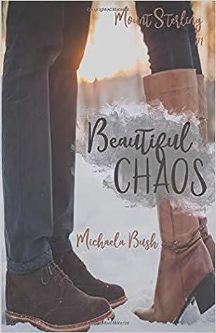 Beautiful Chaos (Mount Sterling, #1)