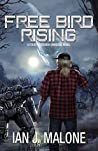 Free Bird Rising (Four Horsemen Tales #7)