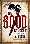 The Good Student: Part One