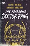 The Fearsome Doctor Fang Vol.1
